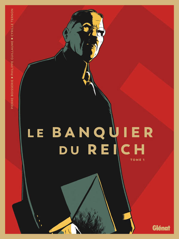 Le Banquier du Reich (1) : Le Banquier du Reich T.1