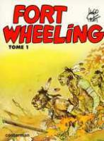 Rayon : Albums (Aventure-Action), Série : Fort Wheeling T1, Fort Wheeling