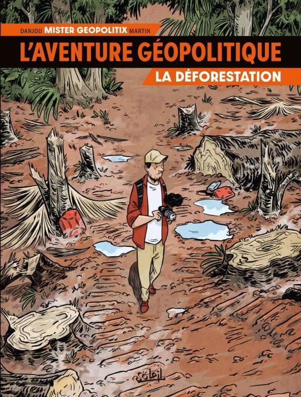L'Aventure Géopolitique : La Déforestation