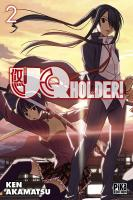 Rayon : Manga (Shonen), Série : UQ Holder ! T2, UQ Holder !