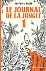 Rayon : Albums (Labels indépendants), Série : Le Journal de la Jungle T1, Le Journal de la Jungle