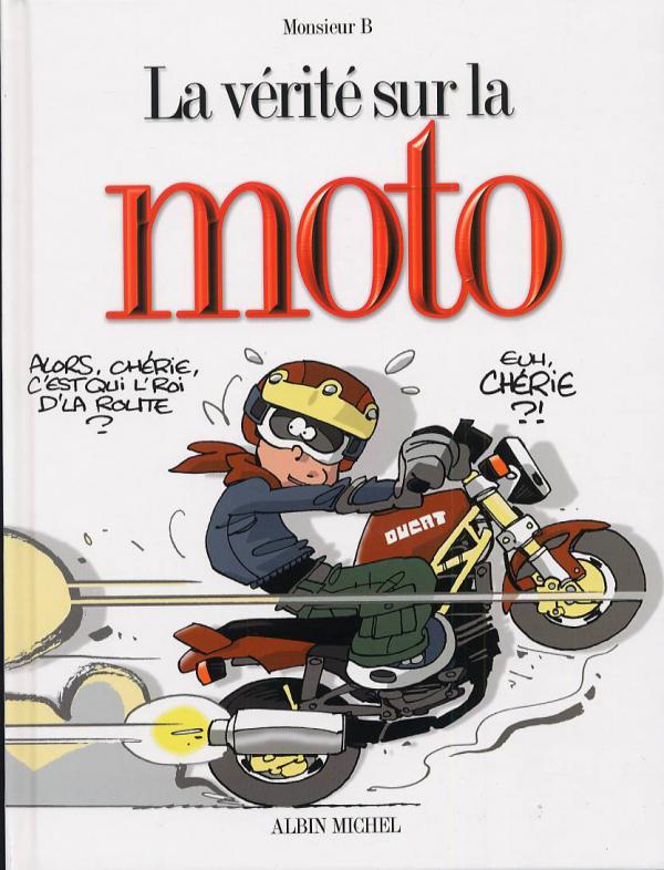 La v rit sur la moto monsieur b humour bdnet com - Dessin humour moto ...