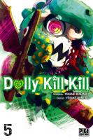 Rayon : Manga (Seinen), Série : Dolly Kill Kill T5, Dolly Kill Kill