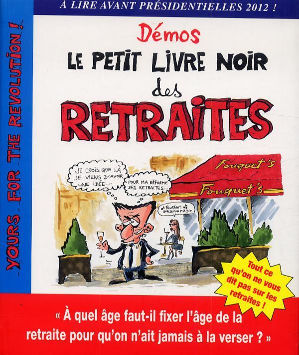 Le Petit Livre Noir Des Retraites Georges Demos Humour
