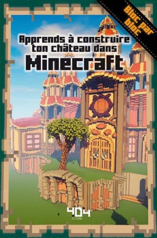 Apprends construire ton chteau dans minecraft stphane pilet art illustr - Comment creer un chateau dans minecraft ...