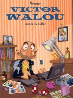 Rayon : Albums (Humour), Série : Victor Walou T1, Victor Walou Coince la Bulle !