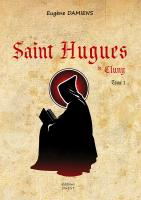 Rayon : Albums (Documentaire-Encyclopédie), Série : Saint Hugues de Cluny T1, Saint Hugues de Cluny
