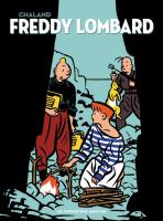 Rayon : Albums (Humour), Série : Freddy Lombard, Freddy Lombard (Intégrale Tomes 1 à 5) : Édition 40 Ans