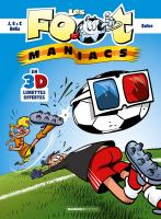 Rayon : Albums (Humour), Série : Les Foot Maniacs, Les Foot Maniacs (Compilation 3D)