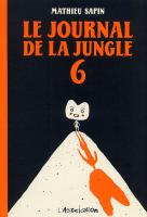Rayon : Albums (Labels indépendants), Série : Le Journal de la Jungle T6, Le Journal de la Jungle