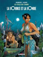Rayon : Albums (Science-fiction), Série : Le Cycle de Cyann T1, La Source et la Sonde (Nouvelle Édition)