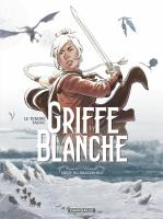 Rayon : Albums (Heroic Fantasy-Magie), Série : Griffe Blanche T1, L'Oeuf du Dragon Roi