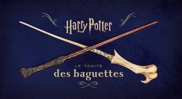 Harry Potter : Le Traité des Baguettes - (Monique Peterson ...