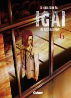 Rayon : Manga (Shonen), Série : Igai : The Play Dead/Alive T6, Igai : The Play Dead/Alive