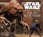 Rayon : Albums (Art-illustration), Série : Autour de Star Wars, Tout l'Art de Ralph McQuarrie : Volume 2