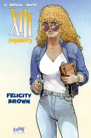 Rayon : Tirages (Policier-Thriller), Série : Treize (XIII) Mystery T9, Felicity Brown (Tirage de Luxe)