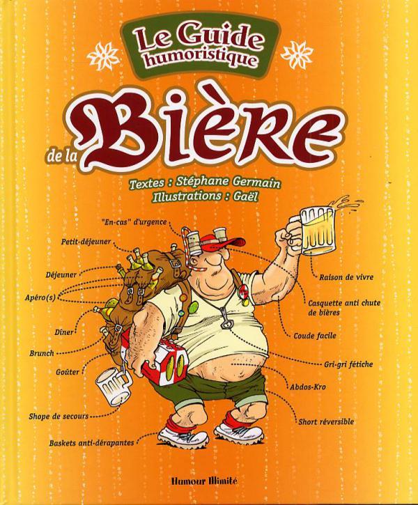 le guide humoristique de la bière gaël d germain humour