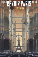 Rayon : Albums (Science-fiction), Série : Revoir Paris (Schuiten), L'Exposition
