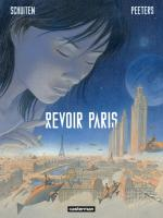 Rayon : Albums (Science-fiction), Série : Revoir Paris (Schuiten) T1, Revoir Paris