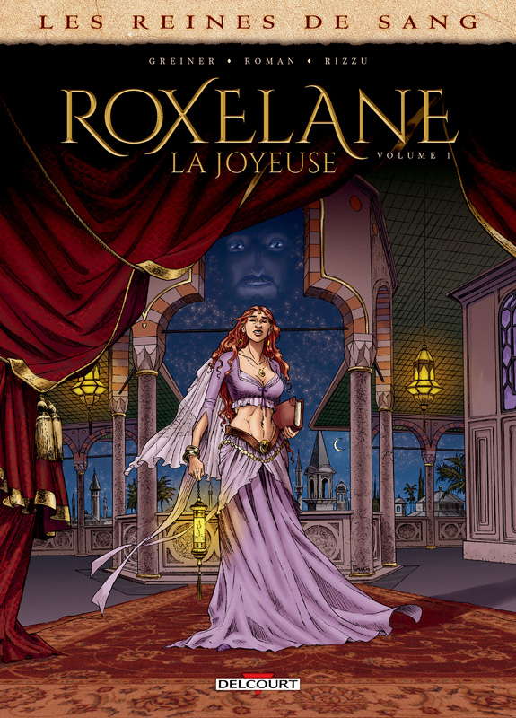 Les reines de sang : Roxelane, la joyeuse : Volume 1