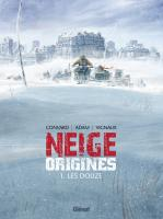 Rayon : Albums (Science-fiction), Série : Neige Origines T1, Les Douze