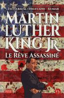 Rayon : Albums (Documentaire-Encyclopédie), Série : Martin Luther King Jr, Martin Luther King Jr : Le Rêve Assassiné (Nouvelle Édition)