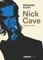 Rayon : Albums (Documentaire-Encyclopédie), Série : Nick Cave : Mercy on Me, Nick Cave : Mercy on Me