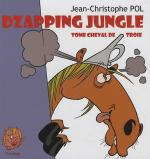Rayon : Albums (Roman Graphique), Série : Dzapping Jungle T3, Tome Cheval de Troie
