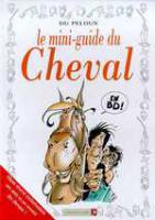 Rayon : Albums (Humour), Série : Mini Guide en BD, Mini Guide du Cheval