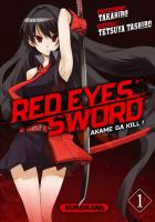 Rayon : Manga (Seinen), Série : Red Eyes Sword : Akame Ga Kill ! T1, Red Eyes Sword : Akame Ga Kill !