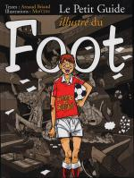 Rayon : Albums (Humour), Série : Le Petit Guide Illustre, Le Petit Guide Illustre du Foot
