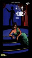 Rayon : Albums (Art-illustration), Série : Film Noir T2, Film Noir 2 (+ 2 CD Audio)
