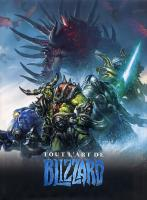 Rayon : Albums (Art-illustration), Série : Tout l'Art de Blizzard, Tout l'Art de Blizzard