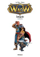 Rayon : Albums (Heroic Fantasy-Magie), Série : WaoW : Intégrale, WaoW : Intégrale (Tomes 1 à 3)