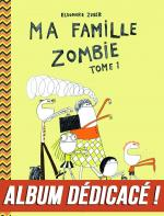 Rayon : Albums (Humour), Série : Ma Famille Zombie, Ma Famille Zombie (Album Dédicacé)