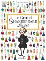 Rayon : Albums (Documentaire-Encyclopédie), Série : Le Grand Shakespeare Illustré, Le Grand Shakespeare Illustré