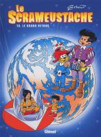 Rayon : Albums (Science-fiction), S�rie : Le Scrameustache T16, Le Grand Retour (nouvelle �dition)