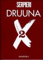 Rayon : Albums (Science-fiction), S�rie : Druuna T2, Druuna X