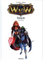 Rayon : Albums (Heroic Fantasy-Magie), Série : WaoW : Intégrale T2, Intégrale Waow Tomes 4-5-6