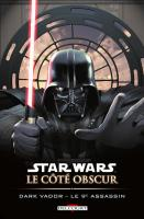 Rayon : Comics (Science-fiction), Série : Star Wars : Le Coté Obscur T14, Dark Vador - Le 9e Assassin