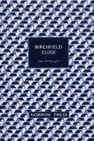 Rayon : Albums (Roman Graphique), Série : Birchfield Close, Birchfield Close (Nouvelle Edition)