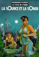 Rayon : Albums (Science-fiction), Série : Le Cycle de Cyann T1, La Source et la Sonde