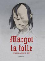 Rayon : Albums (Fantastique), Série : Margot la Folle, Margot la Folle