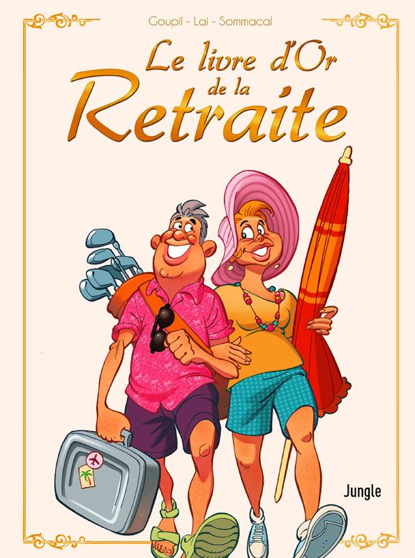 Le Livre D Or De La Retraite Nouvelle Edition Fabio Lai