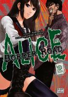 Rayon : Manga (Shonen), Série : Alice on Border Road T2, Alice on Border Road