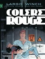 Rayon : Albums (Policier-Thriller), Série : Largo Winch T18, Colère Rouge (Nouvelle Edition Grand Format)