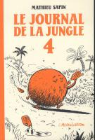 Rayon : Albums (Labels indépendants), Série : Le Journal de la Jungle T4, Le Journal de la Jungle