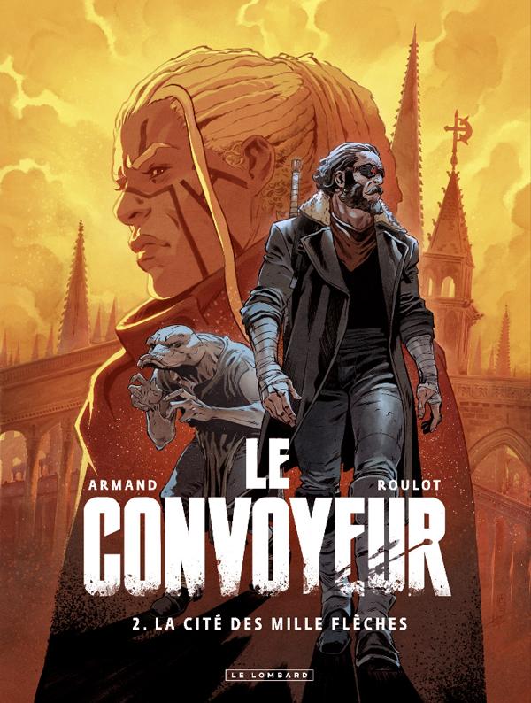 Le Convoyeur (2) : La Cité des mille flèches