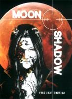 Rayon : Manga (Seinen), Série : Moon Shadow, Moon Shadow