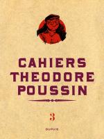 Rayon : Albums (Aventure-Action), Série : Cahiers Théodore Poussin T3, Cahiers Théodore Poussin